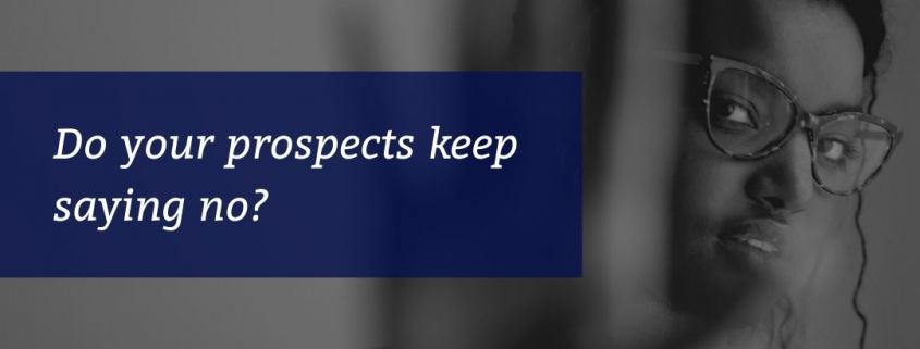 Do your prospects keep saying no?